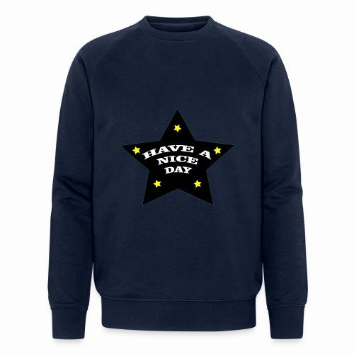 Have a nice Day stern - Männer Bio-Sweatshirt von Stanley & Stella