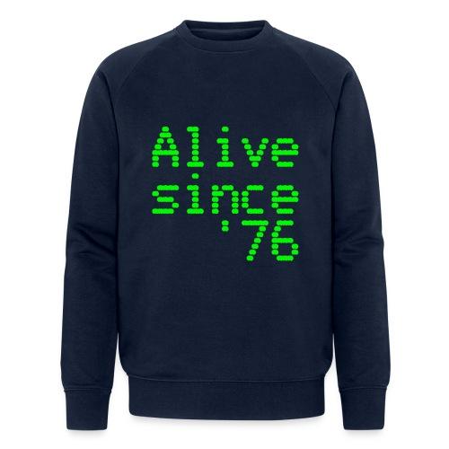 Alive since '76. 40th birthday shirt - Men's Organic Sweatshirt by Stanley & Stella