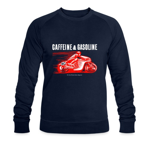 Caffeine & Gasoline white text - Men's Organic Sweatshirt by Stanley & Stella