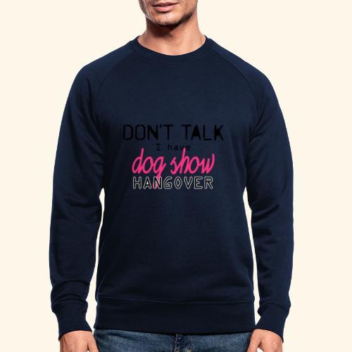 Dog show hangover - Miesten luomucollegepaita