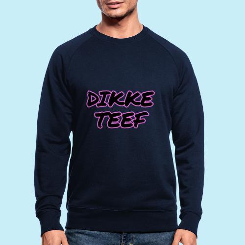 Dikke Teef - Sweat-shirt bio
