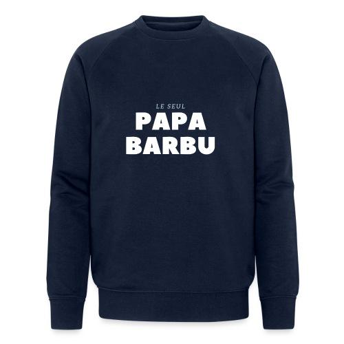 LE SEUL PAPA BARBU - Sweat-shirt bio Stanley & Stella Homme