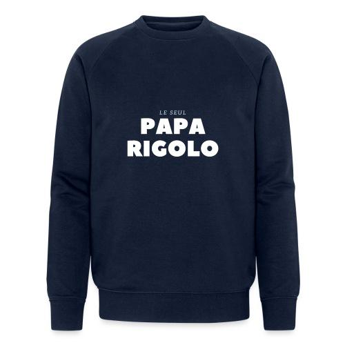 LE SEUL PAPA RIGOLO - Sweat-shirt bio Stanley & Stella Homme