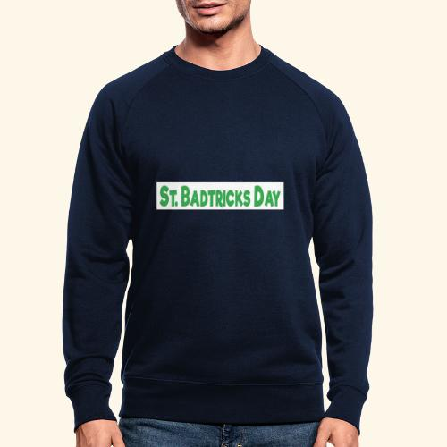 ST BADTRICKS DAY - Men's Organic Sweatshirt