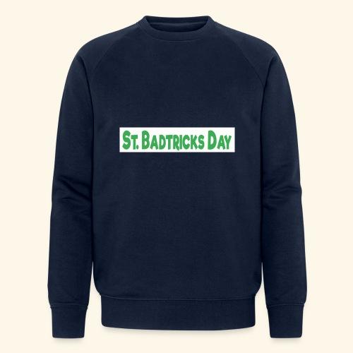 ST BADTRICKS DAY - Men's Organic Sweatshirt by Stanley & Stella