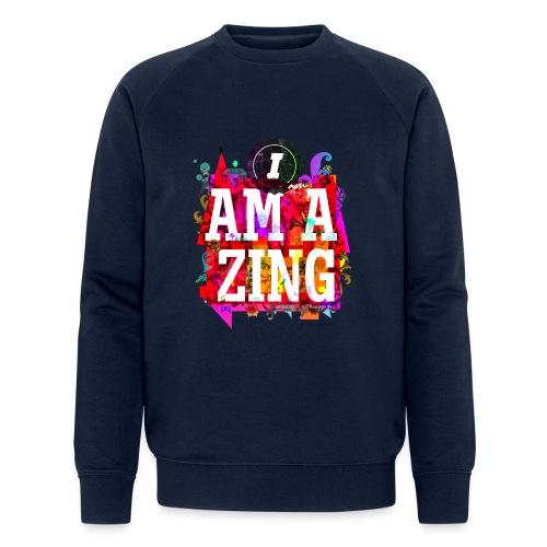 I am Amazing - Men's Organic Sweatshirt by Stanley & Stella