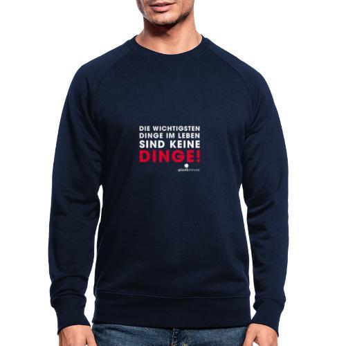 Dinge weiße Schrift - Männer Bio-Sweatshirt
