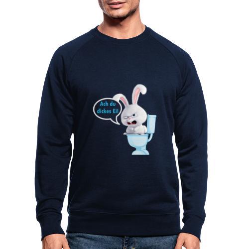 Ach du dickes Ei - Männer Bio-Sweatshirt