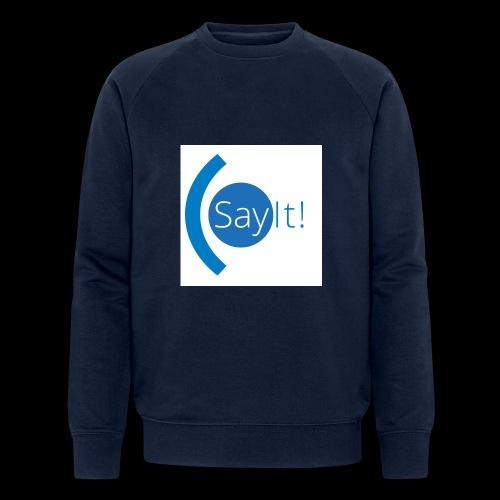 Sayit! - Men's Organic Sweatshirt