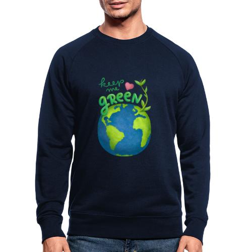 Keep Me Green - Männer Bio-Sweatshirt