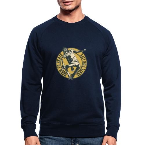 Born to sskate for live - Männer Bio-Sweatshirt