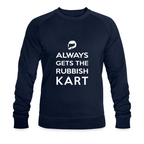 I Always Get the Rubbish Kart - Men's Organic Sweatshirt by Stanley & Stella