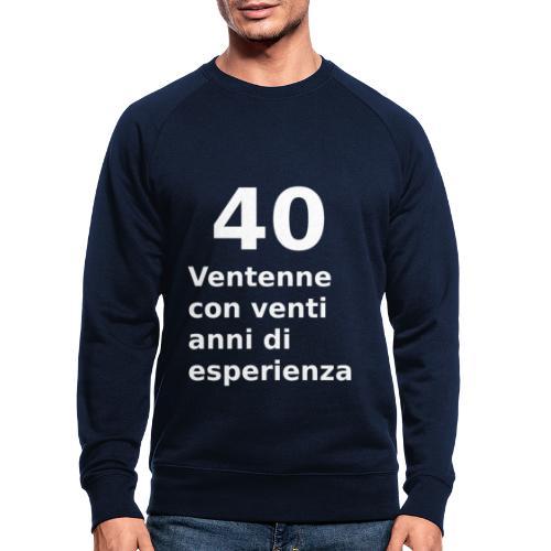 40 anni compleanno - Felpa ecologica da uomo