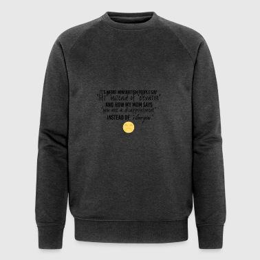 How british people say lift instead of elevator - Men's Organic Sweatshirt by Stanley & Stella