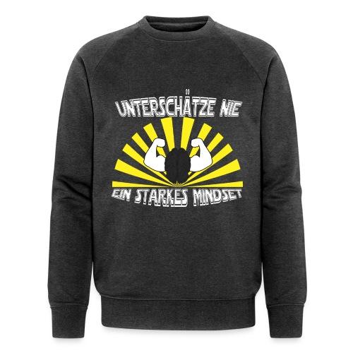 Unterschätze nie ein starkes Mindset - Männer Bio-Sweatshirt von Stanley & Stella