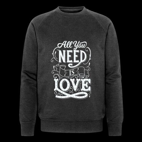 All You Need Is Love - Männer Bio-Sweatshirt von Stanley & Stella