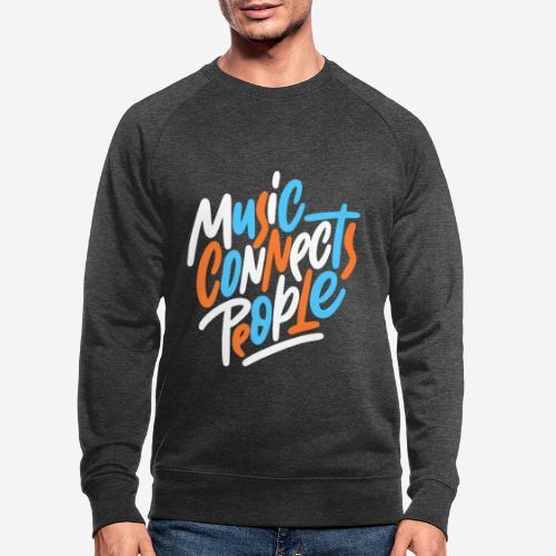Musik verbindet Menschen - Männer Bio-Sweatshirt