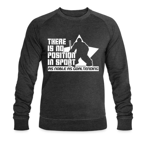 Ice Hockey Goalie Quote - Men's Organic Sweatshirt by Stanley & Stella