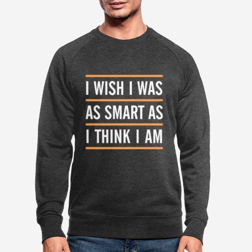 smart denken clever - Männer Bio-Sweatshirt