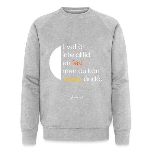 Life is not always a celebration - Men's Organic Sweatshirt