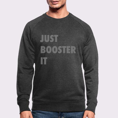 just boost it - Men's Organic Sweatshirt