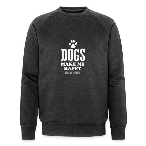 Hunde machen mich glücklich - Männer Bio-Sweatshirt von Stanley & Stella