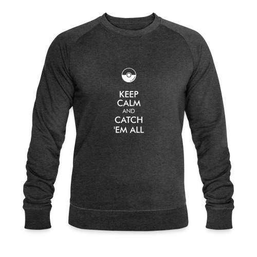 Keep Calm and Catch em all - Männer Bio-Sweatshirt von Stanley & Stella