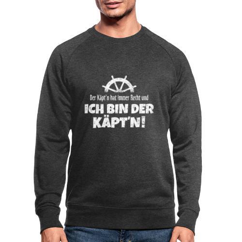 Der Käpt'n hat immer Recht (Weiß) Boot & Segeln - Männer Bio-Sweatshirt