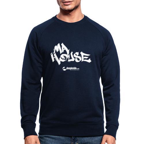 My House * by DEEPINSIDE - Men's Organic Sweatshirt