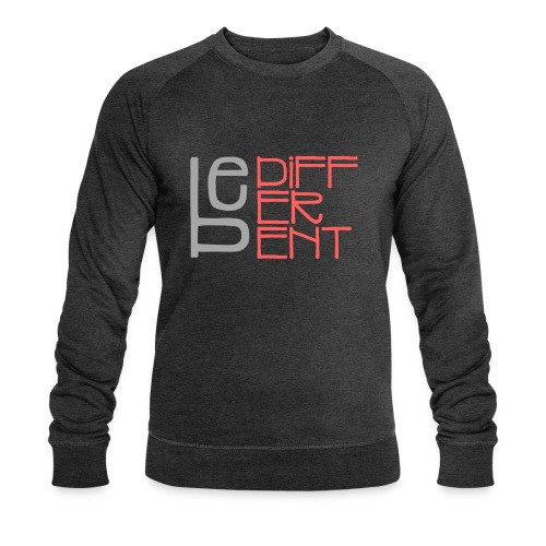 Be different - Fun Spruch Statement Sprüche Design - Männer Bio-Sweatshirt von Stanley & Stella
