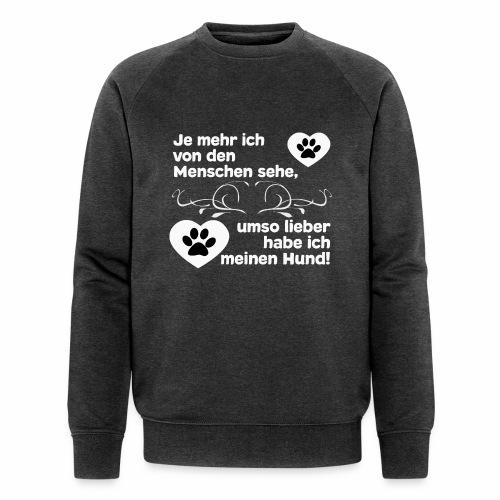 Hundespruch T-Shirt Lustiger, schöner Hundespruch - Männer Bio-Sweatshirt von Stanley & Stella