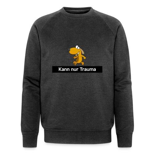 Kann nur Trauma - Männer Bio-Sweatshirt von Stanley & Stella