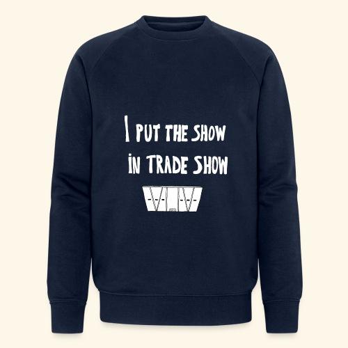 I put the show in trade show - Sweat-shirt bio