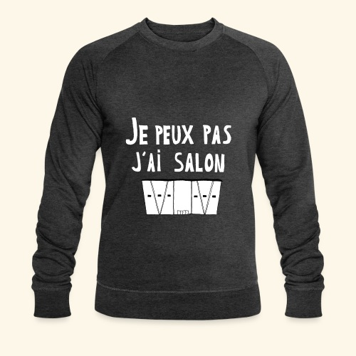 Je Peux pas j ai salon - Sweat-shirt bio