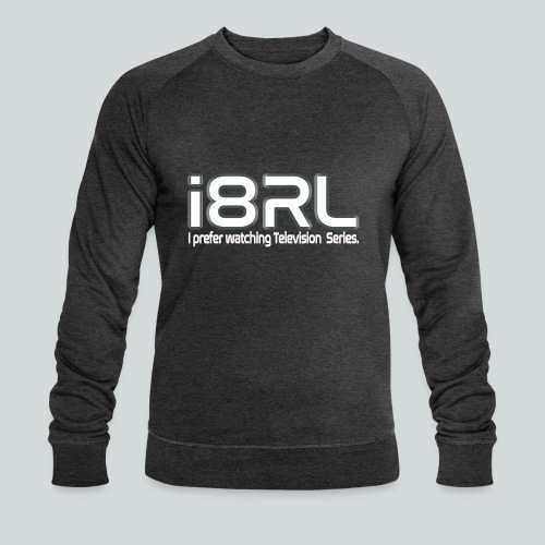 i8RL - I prefer watching Television series - Sweat-shirt bio Stanley & Stella Homme