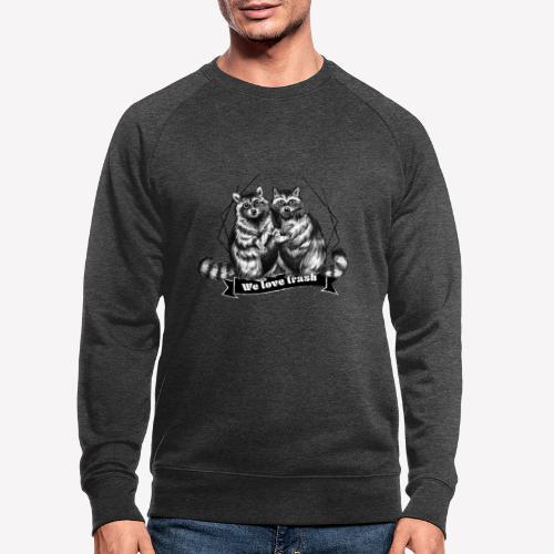 Raccoon – We love trash - Männer Bio-Sweatshirt