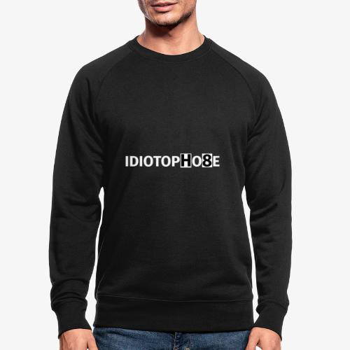 IDIOTOPHOBE2 - Men's Organic Sweatshirt