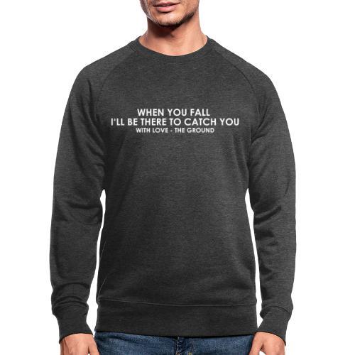 I'll be there - the ground - Männer Bio-Sweatshirt
