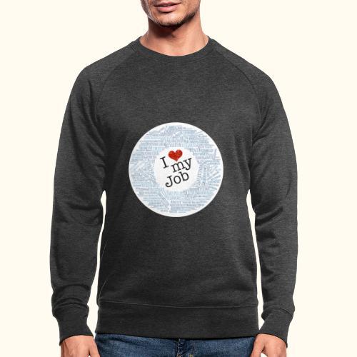 I ❤ my Job mit Traumberufen - Männer Bio-Sweatshirt