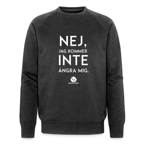 Nej, jag kommer inte ångra mig - Ekologisk sweatshirt herr