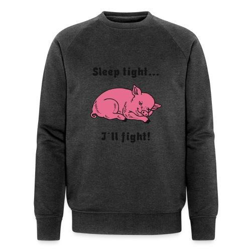 Sleep tight - I´ll fight! - Männer Bio-Sweatshirt von Stanley & Stella