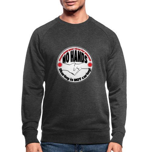 Virus - Sharing is NOT caring! - Men's Organic Sweatshirt