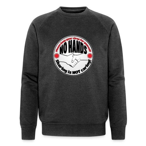 Virus - Sharing is NOT caring! - Men's Organic Sweatshirt by Stanley & Stella