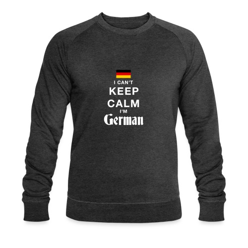I CAN T KEEP CALM german - Männer Bio-Sweatshirt von Stanley & Stella