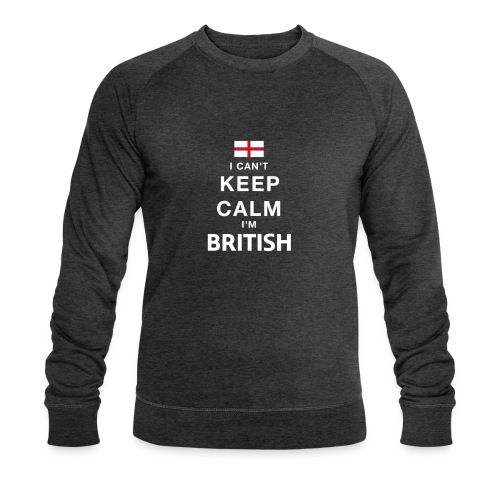 I CAN T KEEP CALM british - Männer Bio-Sweatshirt von Stanley & Stella