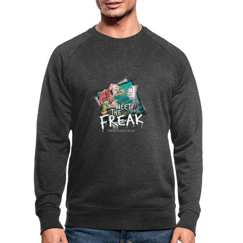meet the freak - Männer Bio-Sweatshirt