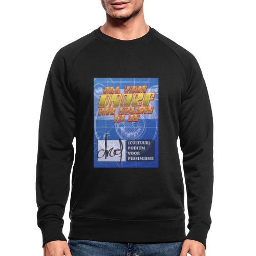 All Your Droef Are Belong To Us - Mannen bio sweatshirt