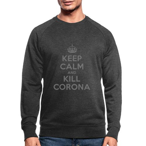 KEEP CALM and KILL CORONA - Männer Bio-Sweatshirt