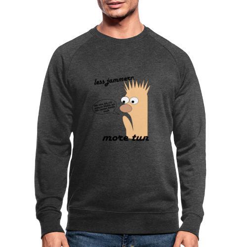 more tun - Männer Bio-Sweatshirt