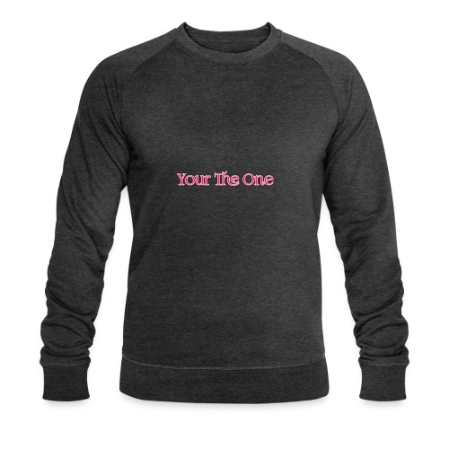 Your The One - Men's Organic Sweatshirt